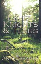 Elven Knights & Tears by AnyaDreamer