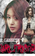 My Gangster Girlfriend by TabsyTabs