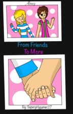 From Friends To More // An Alney FanFic {ON HOLD}  by Supergirlygamer27