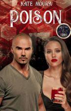 Poison || Criminal Minds  by KateMoura