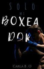 Solo Mi Boxeador [Corrigiendo] by carlha_15