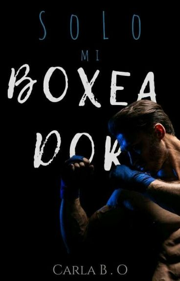 Solo Mi Boxeador [Corrigiendo]