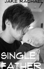 Single Father (#wattys2016) by ILovePhilLester0905