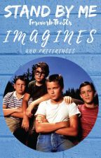 Stand By Me Imagines and Preferences by ForeverInThe80s