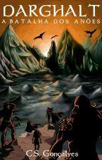 Darghalt - A Batalha dos Anões.  by CSGoncalves12