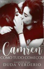 Camren, Como Tudo Começou  by Dudaverderio