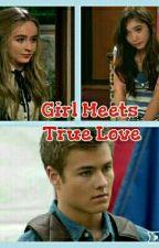 Girl Meets True Love (A Lucaya Fan Fiction) by lucayagrande34