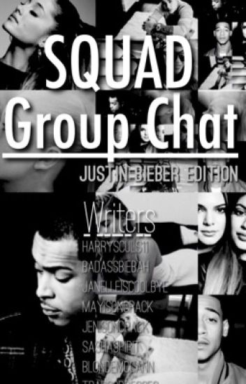 Squad Group Chat |Justin Bieber|