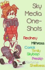 Sky Media One-Shots (ON HOLD) by NowNewProfile