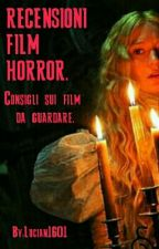 RECENSIONI FILM HORROR. by Lucian1601