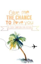 Give me the chance to love you -a Cody Simpson fan fic by girlypolkadots511