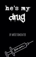 He's my drug // miniminter fanfic by DADDARIOH