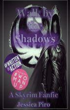 Walk by the Shadows by xDRAG0N0VAx