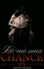 Dê-me uma chance by Daniela-Carvalho