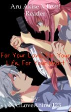 Aru Akise X Fem! Reader For your Love, For your life, For your  heart by ForeverADragon101