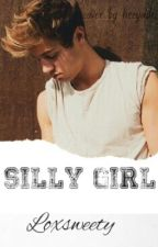 Silly Girl || Cameron Dallas  by Loxsweety