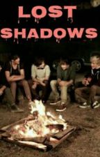 Lost Shadows (1D & 5SOS Fanfiction) by irishcult