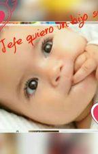 Jefe quiero Un Hijo Suyo by eilind2908