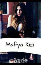 Mafya Kızı   by GozdeTRKz