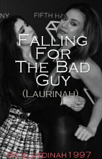 Falling For The Bad Guy (Laurinah)