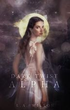 Dark Twist for My Alpha (Completed) by JelGold
