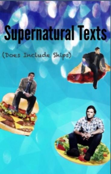 Trust Me (Supernatural Text Messages) by XxStarWolfxX