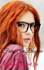 Fairy in disguise              by Phandom_Ruined_Me