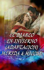 EL DIABLO EN INVIERNO (ADAPTACION) MÉRIDA & HICCUP by mimichans