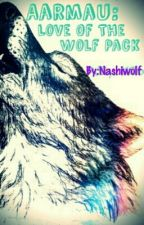 Aarmau: Love Of The Wolf Pack by DJliy_1106