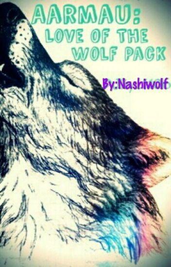 Aarmau: Love Of The Wolf Pack
