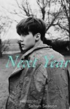 Next Year [HunHan] by sehunseason