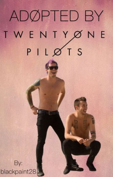 Adopted by twenty one pilots