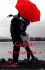 Gemias no colégio interno  by PandaahMaaeh
