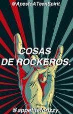Cosas De Rockeros by ApestoATeenSpirit