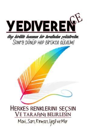 YEDİVEREN'CE by okuyucuuuu