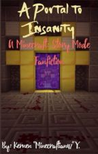 A Portal to Insanity: A Minecraft: Story Mode Fan Fiction (2.5K+ READS!) by CraftedKernen
