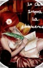 Lo Que Inspira La Adolescencia  by MichiruMorales