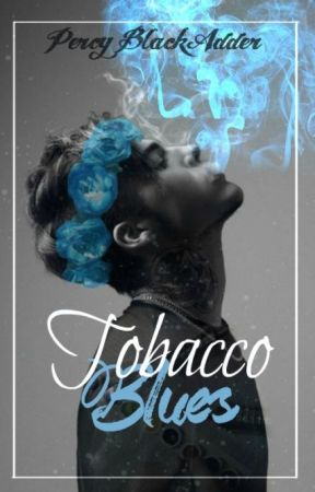 Tobacco Blues // Jercy by Opheliac_