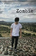 Apocalipsis Zombie (CD9 & Tu) by IxchelVillanela