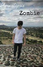 Apocalipsis Zombie (CD9 & Tu) by IxchelVillanela