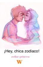 ¡Hey, chica zodiaco! by yosoybluequeen