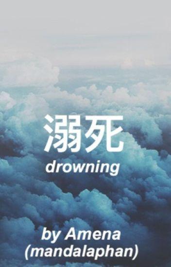 Drowning » Dan x Reader | danisnotonfire [discontinued]