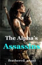 The Alpha's Assassins  by feathered_angel