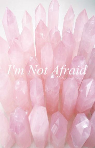 I'm Not Afraid   Phan AU