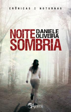 Noite Sombria by DaniOliveira85