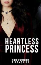 Heartless Princess by AilaMonica