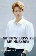 My New Boss Is My Husband by JamilaAlfiyah