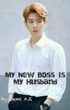 My New Boss Is My Husband by JamilaAlfiyah
