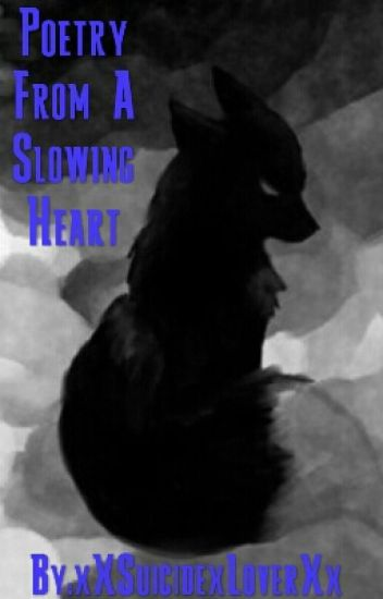 Poetry From A Slowing Heart