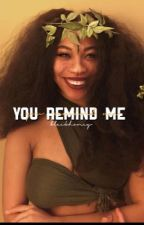 You Remind Me  by blackhoney-